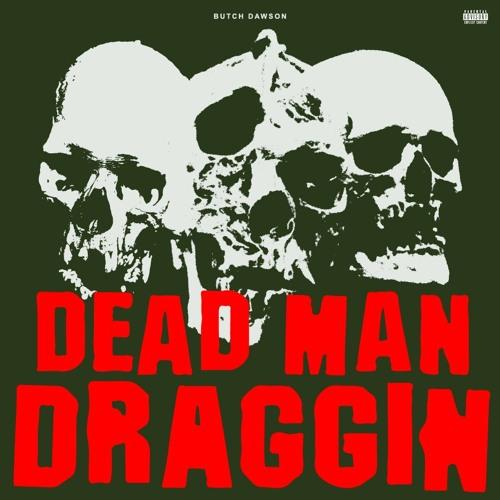 Dead Man Draggin'