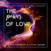 The power of love - Frankie goes to Hollywood - James Harbor & Lithia cover