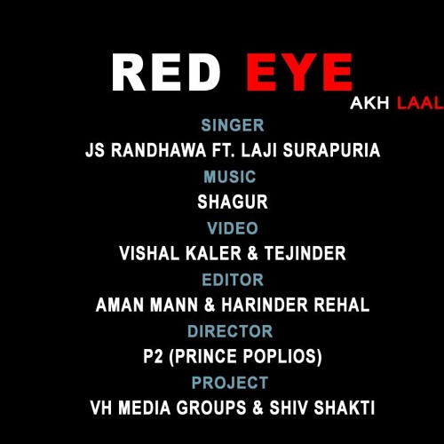 AKH LAAL (RED EYE)  | JS RANDHAWA FT LAJI SURAPURI