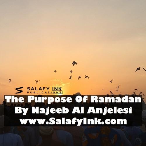 The Purpose Of Ramadan By Najeeb Al Anjelesi