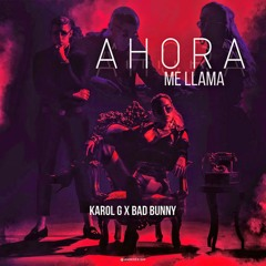 Ahora Me Llama - Karol G, Bad Bunny