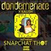 DON DEMENACE X KALISH - SNAPCHAT THOT (PROD. Cardo Grandz)
