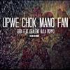 Upwe chok mano fan - Tboi Feat. Dealent Poppo A.k.a D-boy