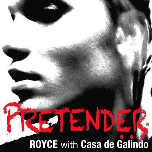 Pretender by ROYCE with Casa de Galindo (EP)