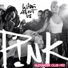 What About Us - Pink (Alexander Club Mix)