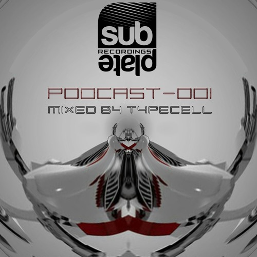 SUBPLATE RECORDINGS - PODCAST 001 by TYPECELL