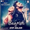 Baarish- Atif (version)- Half G-friend