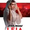 Journey to Star Wars: The Last Jedi Leia, Princess of Alderaan by Claudia Gray, read by Saskia Maarleveld