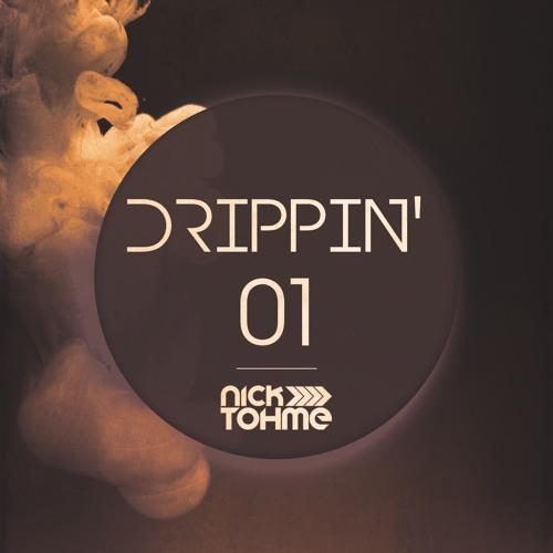 Nick Tohme - Drippin' 01