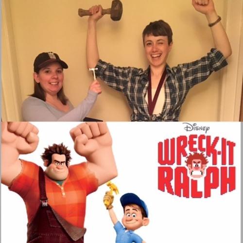 Episode 41: Wreck It Ralph
