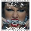 Taylr Swft - Look what u made m do - David MAX rmx *FREE DOWNLOAD*
