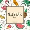 Mile's House Radio Episode 01
