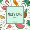 Edgard Mile - Mile's House Radio Episode 03 2017-06-10 Artwork