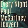 Every Night (Paul McCartney Cover)