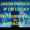 If I'm Lucky - Jason Derulo - Instrumental for Karaoke Portada del disco