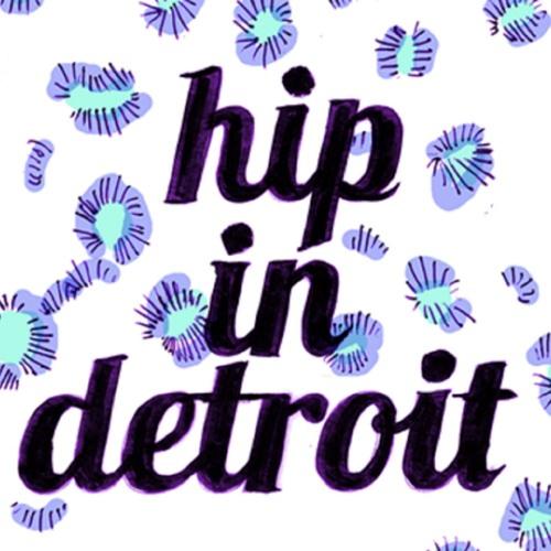 Hip In Detroit - Episode 13