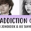 Kim Jongkook & Lee Suhyun (AKMU) - Addiction (중독)