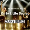 The All American Rejects - Dirty Little Secret (ZANKY REMIX)