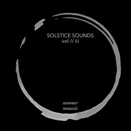Solstice Sounds Volume iii (Summer 2017)