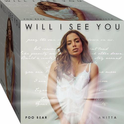 Baixar Poo Bear Feat. Anitta - Will I See You (DJ Bvolt Mix)