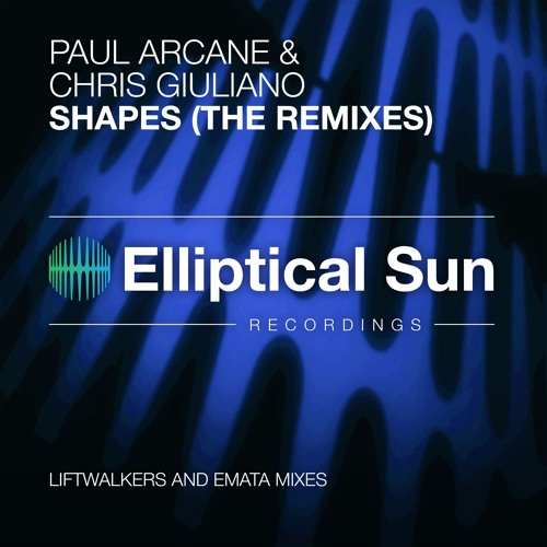Paul Arcane & Chris Giuliano - Shapes [ The Remixes ] OUT NOW