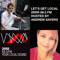 Andrew Sayers Interview Lets Get Local On Big Breakfast 2RRR.885FM 31st August 2017
