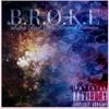 B.R.O.K.E