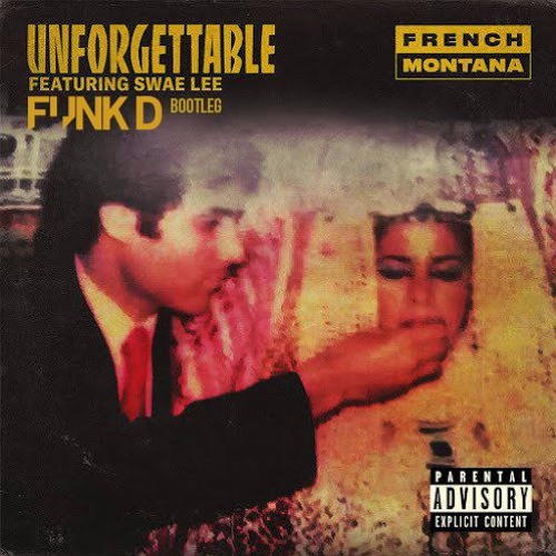 French Montana - Unforgettable (Funk D Bootleg)