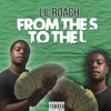 Lil Roach - S to the L
