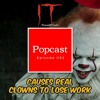 IT Movie causes real clowns to lose work and two Joker movies? - Episode 092
