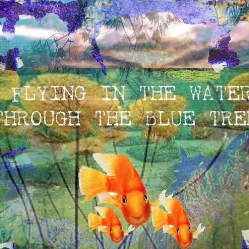 Blue Trees And The Flying Fish