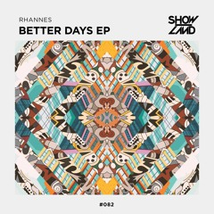 RHANNES - BETTER DAYS EP (OUT NOW)