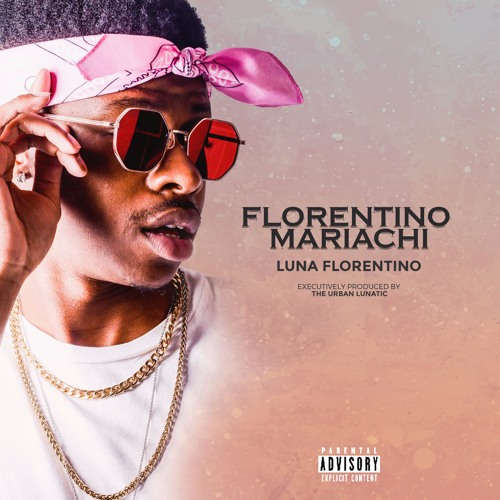 Florentino Mariachi (Prod. By The Urban Lunatic)