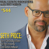 544: Seth Price: Top 5 Marketing Ideas for Big Boosts in Real Estate Business