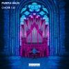 Purple Haze - Choir 1.0 [OUT NOW]