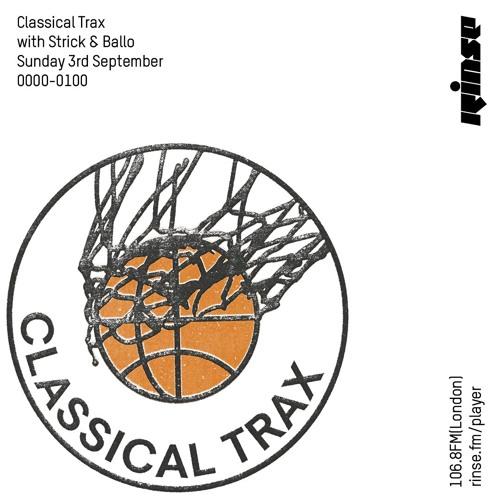 Classical Trax w/ Strick & Ballo - 3rd September 2017