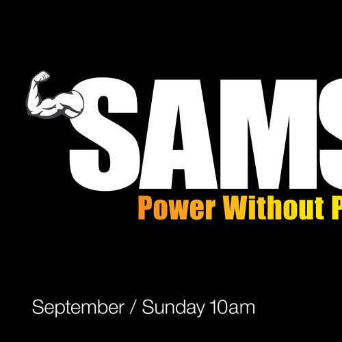 Samson - Power without Purpose - Part 1 - Tim Dyer