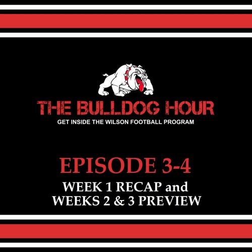 The Bulldog Hour, Episode 3-4: Week 1 Recap & Weeks 2/3 Preview