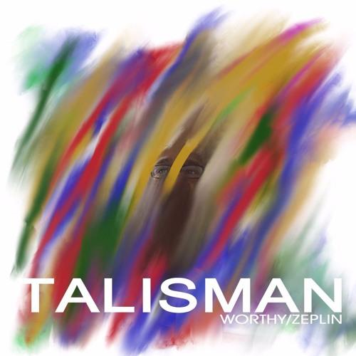 Worthy / Zeplin TALISMAN