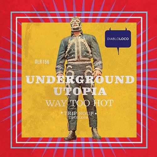 DLR156 UNDERGROUND UTOPIA - Way Too Hot (cut)