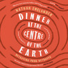 Dinner at the Centre of the Earth by Nathan Englander read by Mark Bramhall