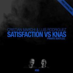 CRISTIAN MARCHI & LUIS RODRIGUEZ - Satisfaction VS Knas (Private Bootleg)
