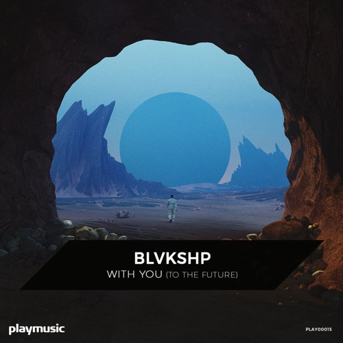 Blvkshp - With You (To The Future)