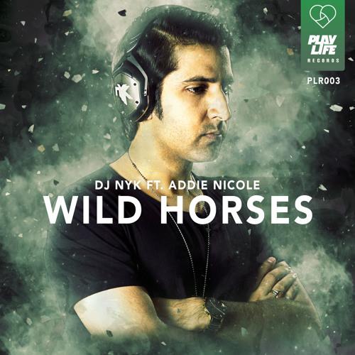 DJ NYK ft. Addie Nicole - Wild Horses (Original Mix)