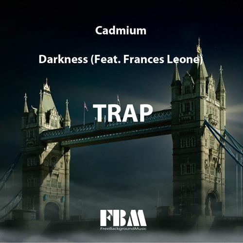 Cadmium - Darkness (Feat. Frances Leone)- [FreeBackgroundMusic]