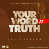 Chris Shalom Your Word Is Truth Mp3