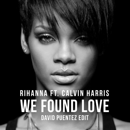 We found love by rihanna,calvin harris video song download.