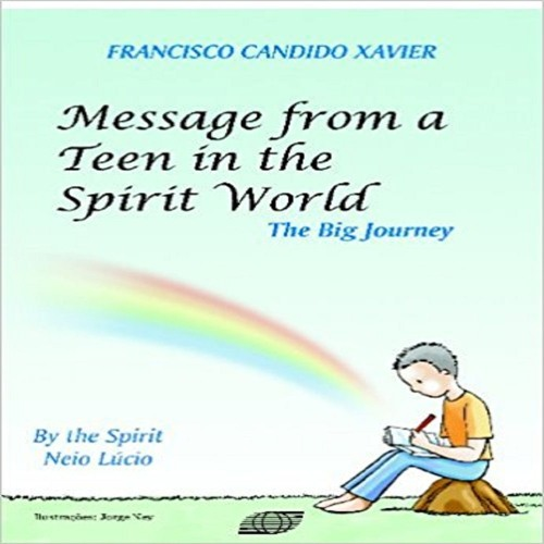Message from a Teen in  the Spirit World