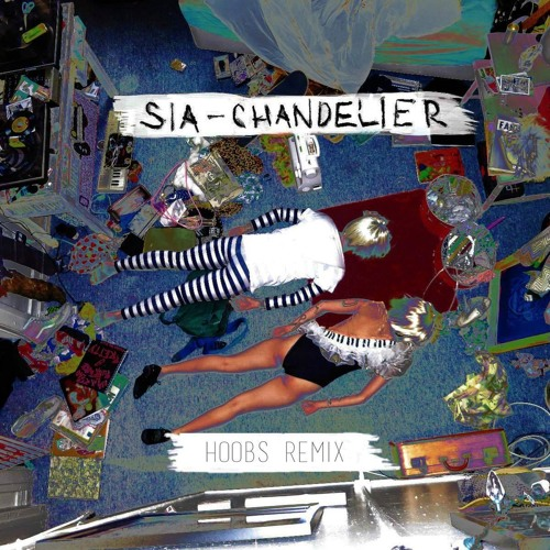 Sia chandelier hoobs remix by hoobs free download on toneden aloadofball Choice Image