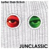 Junclassic - Better Than Fiction CD Snippets